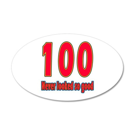 100 Never Looked So Good 35x21 Oval Wall Decal