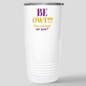 BE OWT!! Stainless Steel Travel Mug
