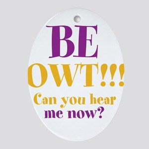 BE OWT!! Ornament (Oval)