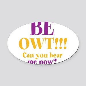 BE OWT!! Oval Car Magnet