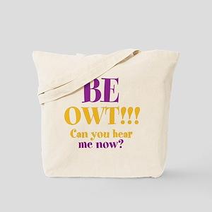 BE OWT!! Tote Bag