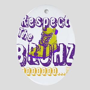 Respect the Bruhz Ornament (Oval)