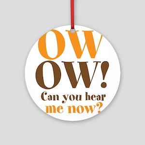 OW OW! Ornament (Round)
