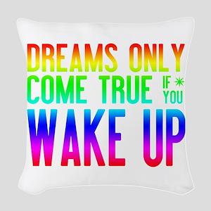 Dreams Come True (rainbow) Woven Throw Pillow