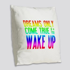 Dreams Come True (rainbow) Burlap Throw Pillow