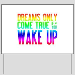 Dreams Come True (rainbow) Yard Sign