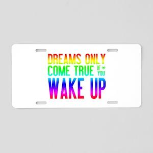 Dreams Come True (rainbow) Aluminum License Plate