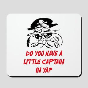 GOT A LITTLE CAPTAIN IN YA? Mousepad
