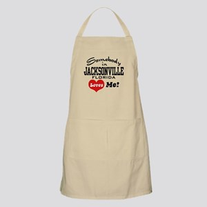 Somebody In Jacksonville Florida Loves Me Apron