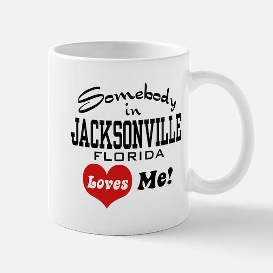 Somebody In Jacksonville Florida Loves Me Mug