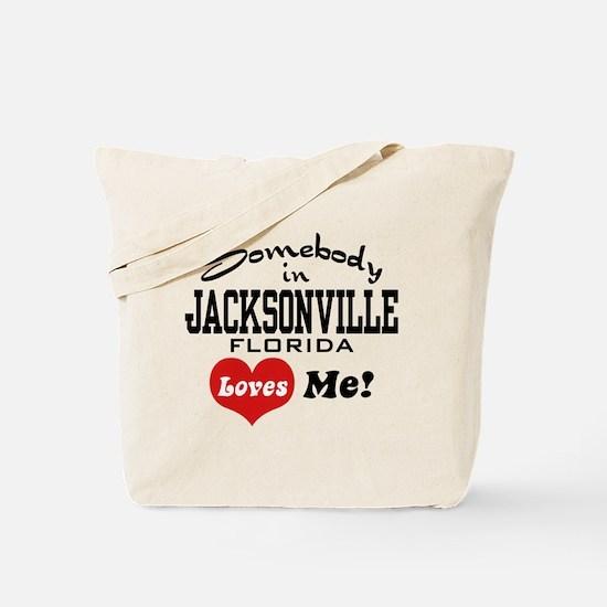 Somebody In Jacksonville Florida Loves Me Tote Bag