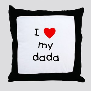 I love my dada Throw Pillow