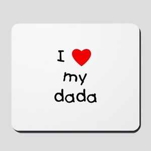 I love my dada Mousepad