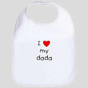 I love my dada Bib