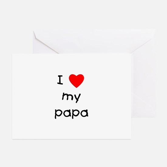I love my papa Greeting Cards (Pk of 10)