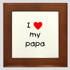 I love my papa Framed Tile