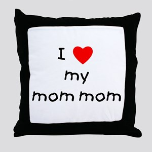 I love my mom mom Throw Pillow
