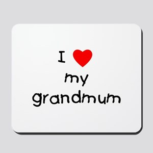 I love my grandmum Mousepad