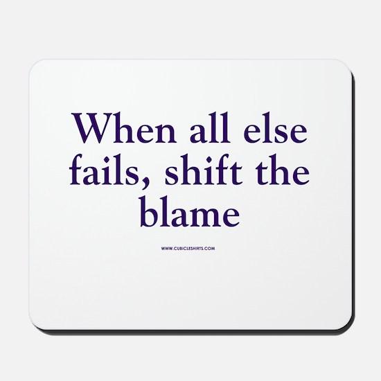 Shift The Blame Mousepad