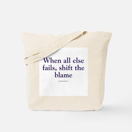 Shift The Blame Tote Bag