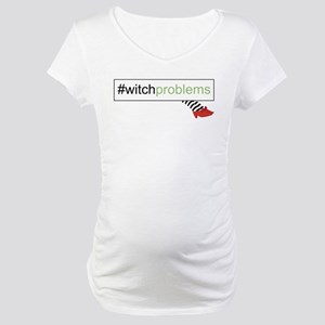 Witch Problems Maternity T-Shirt