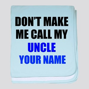 Dont Make Me Call My Uncle (Your Name) baby blanke