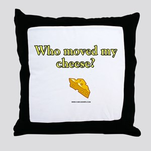 Who Moved My Cheese Throw Pillow