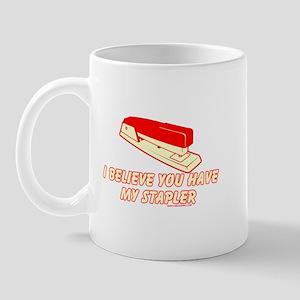 I Believe You Have My Stapler Mug