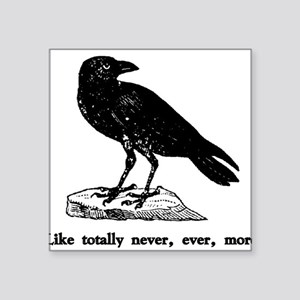 Like totally never, ever, mor Sticker (Rectangular