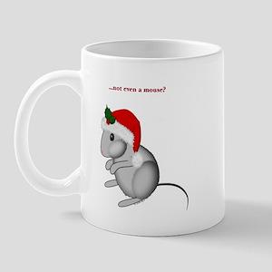 Not Even A Mouse Mug