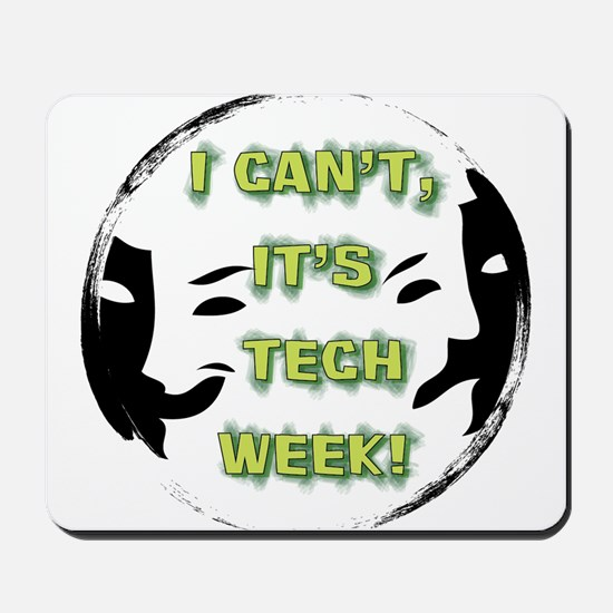 I cant, its tech week! Mousepad