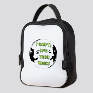 I cant, its tech week! Neoprene Lunch Bag