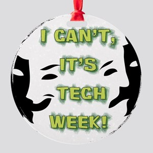 I cant, its tech week! Ornament