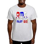 OMG OBAMA MUST GO T-Shirt
