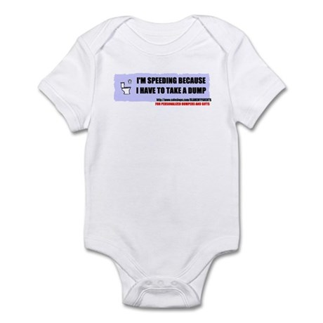 I HAVE TO TAKE A DUMP ... Infant Bodysuit