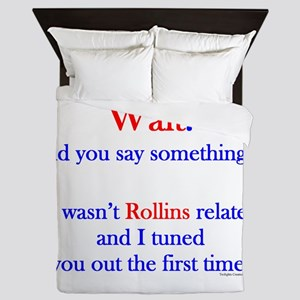 Say Something Rollins Queen Duvet