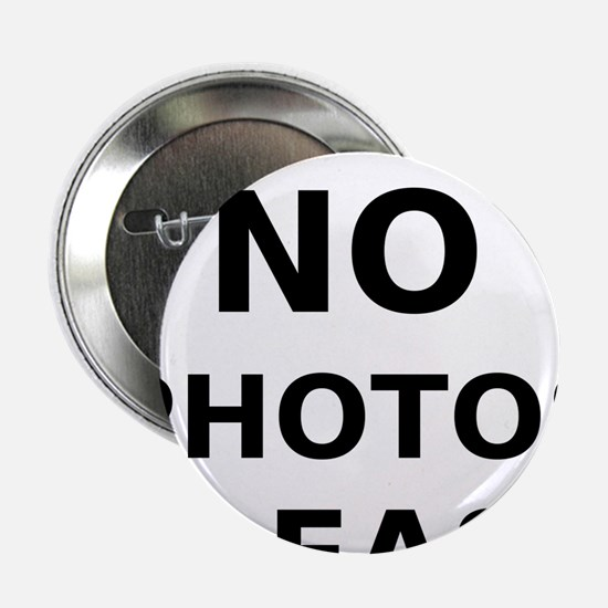 "No Photos Please 2.25"" Button"
