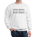 Turkey Bacon and Trust Issues Humor Sweatshirt