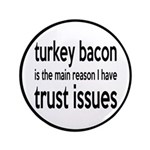 Turkey Bacon and Trust Issues Humor 3.5