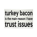 Turkey Bacon and Trust Issues Humor Rectangle Magn
