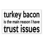 Turkey Bacon and Trust Issues Humor Sticker (Recta