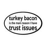 Turkey Bacon and Trust Issues Humor Oval Car Magne