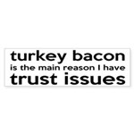 Turkey Bacon and Trust Issues Humor Sticker (Bumpe