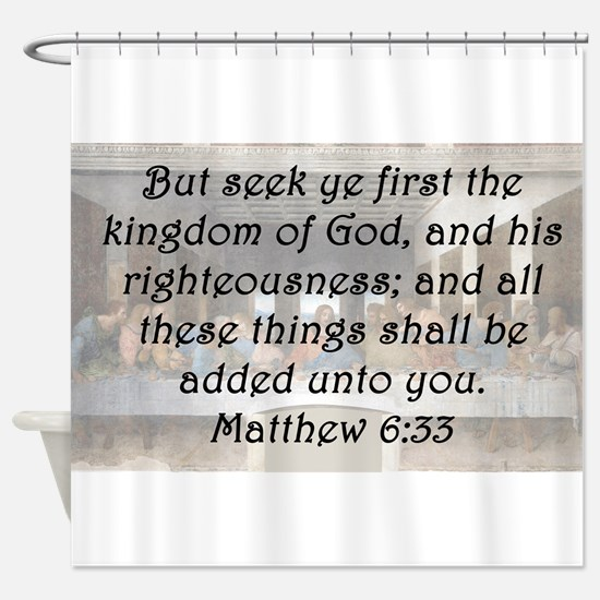 Matthew 6:33 Shower Curtain