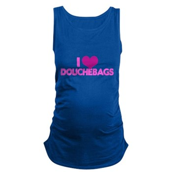 I Heart Douchebags Dark Maternity Tank Top