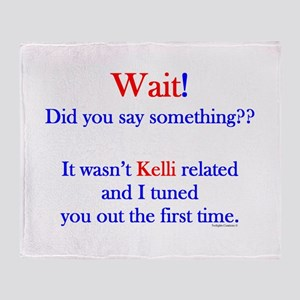 Say Something Kelli Throw Blanket