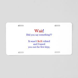 Say Something Kelli Aluminum License Plate