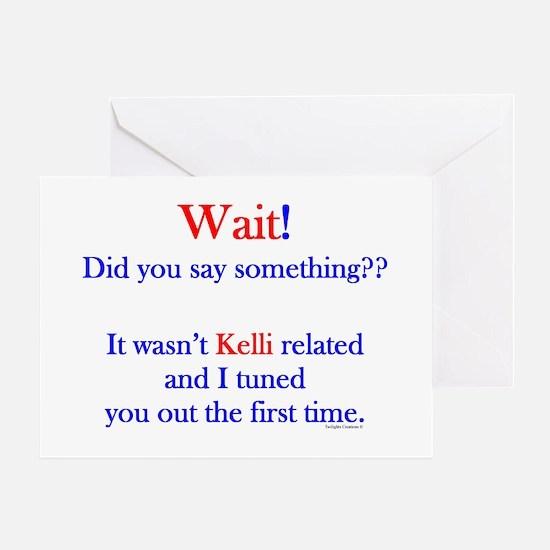 Say Something Kelli Greeting Card