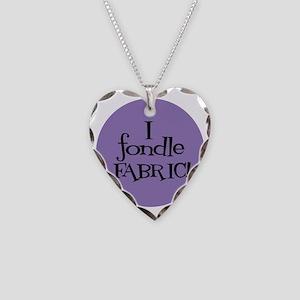 Sew Sassy - I Fondle Fabric! Necklace Heart Charm