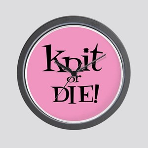 Knit Sassy - Knit or Die Wall Clock